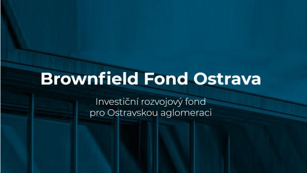 New Development Fund for the brownfield regeneration in Ostrava agglomeration has been launched
